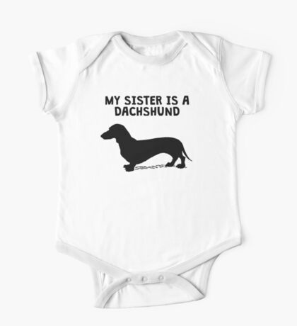 My Sister Is A Dachshund One Piece - Short Sleeve