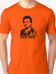 Goodfellas Joe Pesci Funny How? Tshirt Unisex T-Shirt