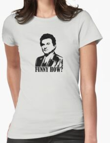 Goodfellas Joe Pesci Funny How? Tshirt Womens Fitted T-Shirt