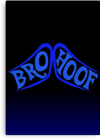 BROHOOF! (blue) by Eniac