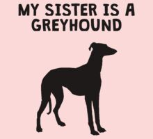 My Sister Is A Greyhound Baby Tee