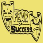 Fear of Success by FearOfSuccess