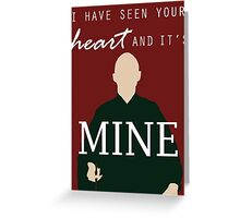 """Voldemort - """"I have seen your heart and it's mine"""" Greeting Card"""