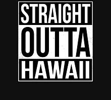 Straight Outta Hawaii T-Shirt