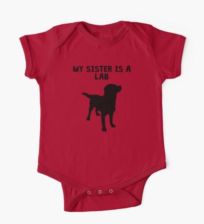 My Sister Is A Lab One Piece - Short Sleeve