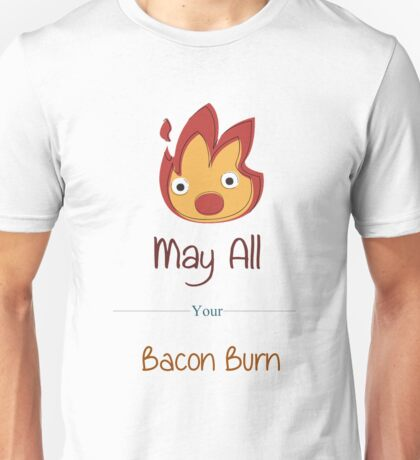 May All Your Bacon Burn Unisex T-Shirt
