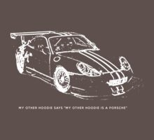 My Other Hoodie is a Porsche - Part B 2 by mber