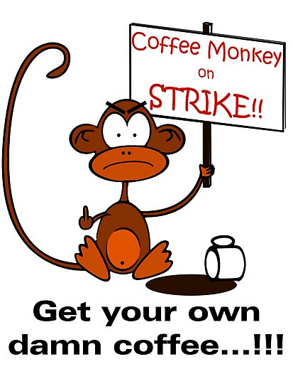 Coffee Monkey on STRIKE!! - Sticker by fridley
