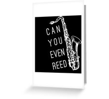 Can You Even Reed? Greeting Card