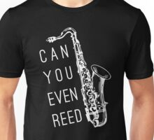 Can You Even Reed? Unisex T-Shirt