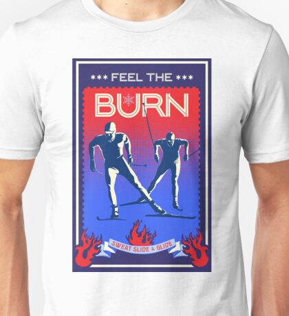 Feel the Burn cross country ski Unisex T-Shirt