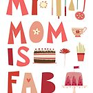 My Mom is Fab by Nic Squirrell