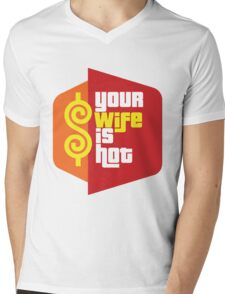 """The Price is Right T.V. Show Parody - """"Your Wife Is Hot""""  Mens V-Neck T-Shirt"""