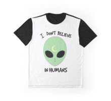 I Don't Believe In Humans Graphic T-Shirt