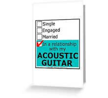 In A Relationship With My Acoustic Guitar Greeting Card