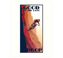 retro style mountain bike poster: Good to the Last Drop Art Print