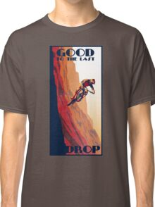 retro style mountain bike poster: Good to the Last Drop Classic T-Shirt