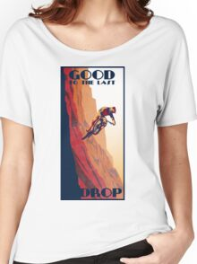 retro style mountain bike poster: Good to the Last Drop Women's Relaxed Fit T-Shirt