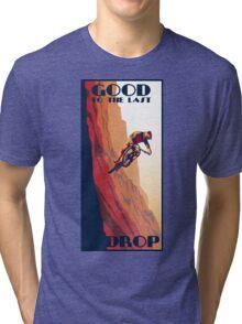 retro style mountain bike poster: Good to the Last Drop Tri-blend T-Shirt