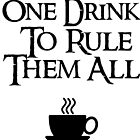 COFFEE - One drink to rule them all by liilliith