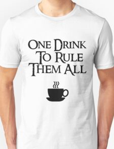 COFFEE - One drink to rule them all T-Shirt