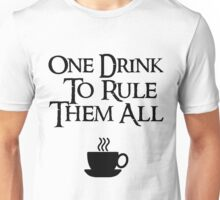 COFFEE - One drink to rule them all Unisex T-Shirt