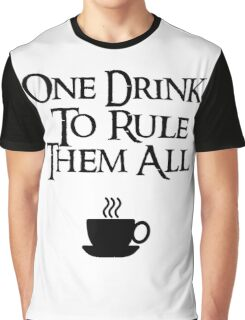 COFFEE - One drink to rule them all Graphic T-Shirt