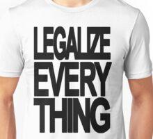 Legalize Everything Unisex T-Shirt