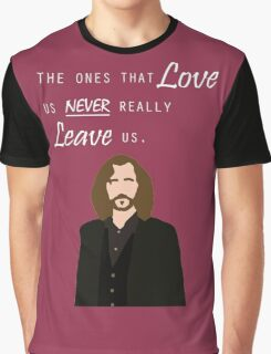 """Sirius Black - """"The ones that love us never really leave us"""" Graphic T-Shirt"""