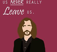 "Sirius Black - ""The ones that love us never really leave us"" by saveenaatwal"