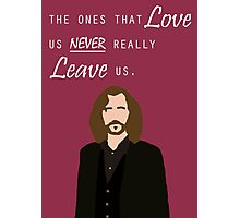 "Sirius Black - ""The ones that love us never really leave us"" Photographic Print"