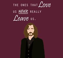 "Sirius Black - ""The ones that love us never really leave us"" Unisex T-Shirt"