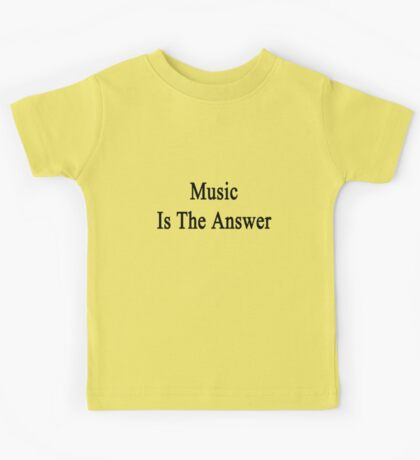 Music Is The Answer Kids Tee