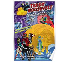 Teddy Roosevelt - Space Assassin! Poster
