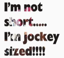 I'm not short,I'm.......Jockey-sized by Hgurl