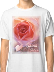*** THINK PINK *** Classic T-Shirt