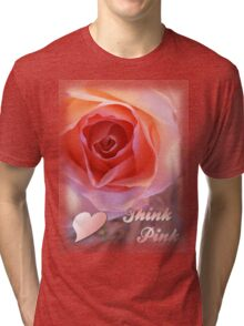 *** THINK PINK *** Tri-blend T-Shirt