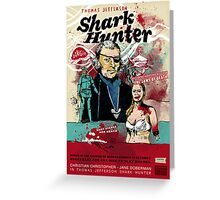 Thomas Jefferson - Shark Hunter! Greeting Card