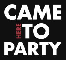Came Here to Party by beone