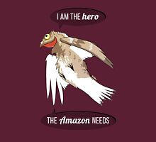 I am the hero the Amazon needs Unisex T-Shirt