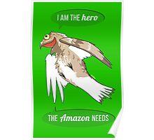 I am the hero the Amazon needs Poster