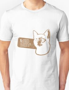 Let hate flow through your veins & consume you; eventually, you will grow the ears & tail & become cat T-Shirt