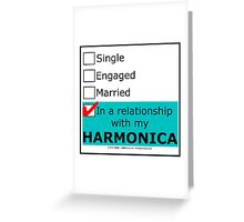 In A Relationship With My Harmonica Greeting Card