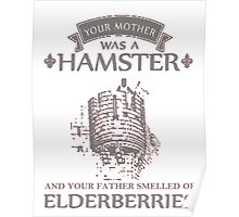 Your Mother Was A Hamster and Your Father Smelled of Elderberries T Shirt and Hoodie Poster