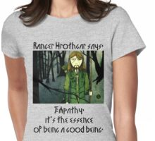 Ranger Hrothgar Says - The Essence of Goodness  Womens Fitted T-Shirt