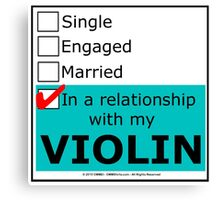 In A Relationship With My Violin Canvas Print