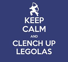 KEEP CALM and clench up, Legolas Unisex T-Shirt