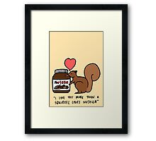 A Squirrel's Nutella Framed Print