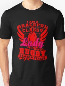 I Am A Graceful and Classy Lady Until Rugby Season Starts T Shirt and Hoodie T-Shirt