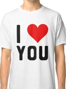 LOVE YOU Classic T-Shirt